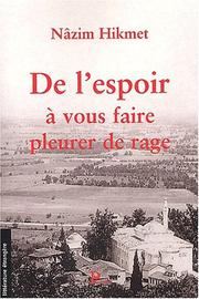 Cover of: De l&#39;espoir a vous faire pleurer de rage by Nazim Hikmet