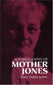 Cover of: The autobiography of Mother Jones by Jones Mother
