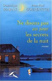 Cover of: Ne disons pas au jour les secrets de la nuit by Dominique Marny