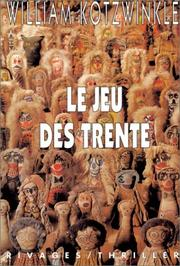Cover of: Le jeu des trente by William Kotzwinkle