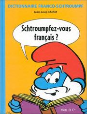 Cover of: Dictionnaire Franco-Schtroumpf by Jean-Loup Chiflet