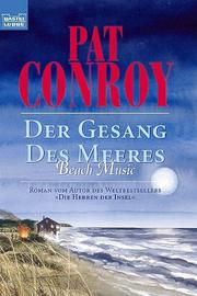 Cover of: Der Gesang des Meeres. Beach Music by Pat Conroy