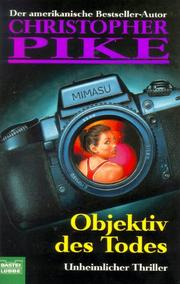 Cover of: Objektiv des Todes by Christopher Pike