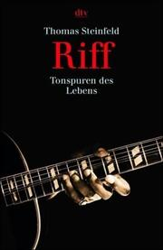 Cover of: Riff. Tonspuren des Lebens by Thomas Steinfeld