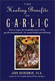Cover of: The healing benefits of garlic by John Heinerman