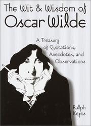 Cover of: The wit & wisdom of Oscar Wilde by Oscar Wilde