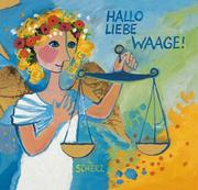 Cover of: Hallo Liebe Waage. 23.09. - 22.10 by Rosina Wachtmeister