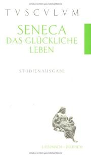 Cover of: Das glckliche Leben. De vita beata by Seneca the Younger