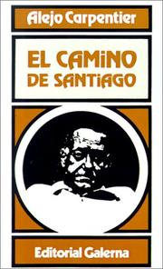 Cover of: El camino de Santiago by Alejo Carpentier