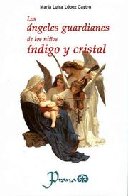 Cover of: Los angeles guardianes de los ninos indigo y cristal by Maria Luisa Lopez Castro