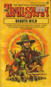 Cover of: The Trailsman 006 Dakota Wild by Jon Sharpe