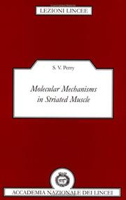 Molecular Mechanisms in Striated Muscle (Lezioni Lincee) S. V. Perry