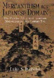 Cover of: Mercantilism in a Japanese domain by Luke Shepherd Roberts