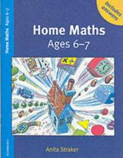 Cover of: Home Maths Ages 6-7 Trade edition by Anita Straker