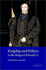 Cover of: Kingship and politics in the reign of Edward VI by Stephen Alford