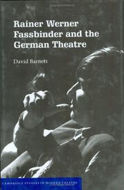 Cover of: Rainer Werner Fassbinder and the German Theatre (Cambridge Studies in Modern Theatre) by David Barnett