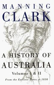 Cover of: A History of Australia: Volumes I & II by Manning Clark