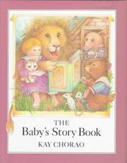 Cover of: The baby's story book by Kay Chorao