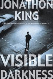 Cover of: A visible darkness by Jonathon King