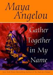 Cover of: Gather together in my name by Maya Angelou, Maya Angelou