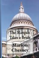 Cover of: The Marquis takes a bride by Marion Chesney