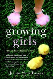 Cover of: Growing Girls by Jeanne Marie Laskas
