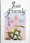 Cover of: Just friends by Annette Mahon