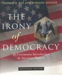 Cover of: The irony of democracy by Thomas R. Dye