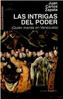 Cover of: Las intrigas del poder by Juan Carlos Zapata