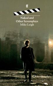 Cover of: Naked and other screenplays by Mike Leigh