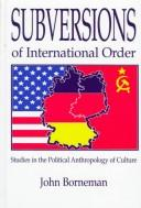 Cover of: Subversions of international order by John Borneman