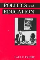 Cover of: Politics and education by Paulo Freire