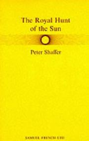 Cover of: The royal hunt of the sun by Peter Shaffer