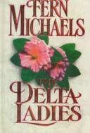 Cover of: The delta ladies by Hannah Howell