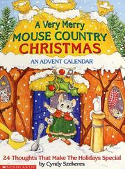 A Very Merry Mouse Country Christmas: An Advent Calendar Cyndy Szekeres