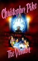 Cover of: The visitor by Christopher Pike, Christopher Pike