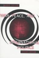 Cover of: War, peace, and international politics by David W. Ziegler