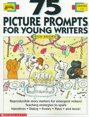 Cover of: 75 Picture Prompts for Young Writers (Grades 1-3) by Rick Brown