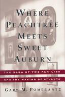 Cover of: Where Peachtree meets Sweet Auburn by Gary Pomerantz