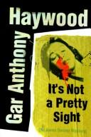 Cover of: It's not a pretty sight by Gar Anthony Haywood