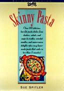 Cover of: Skinny pasta by Sue Spitler