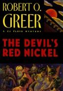 Cover of: The devil's red nickel by Robert O. Greer