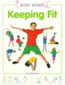 Cover of: Keeping fit by Bennett, Paul