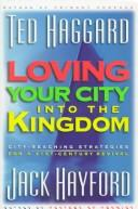 Cover of: Loving your city into the kingdom by Ted Haggard