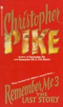 Cover of: Remember me 3 by Christopher Pike