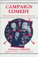 Cover of: Campaign comedy by Gerald C. Gardner