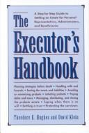 Cover of: The executor&#39;s handbook by Theodore E. Hughes