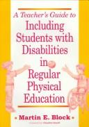 Cover of: Teacher's guide to including students with disabilities in regularphysical education by Martin E. Block