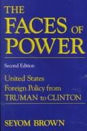 Cover of: The faces of power by Seyom Brown