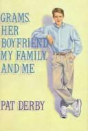 Cover of: Grams, Her Boyfriend, My Family, and Me by Pat Derby